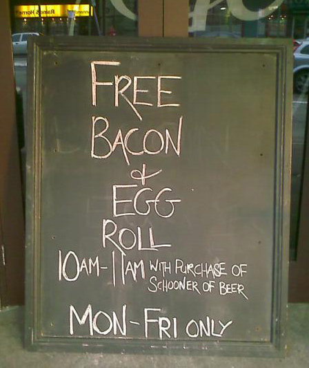 egg and bacon roll- monday to friday, 10 - 11am - with purchase of schooner of beer