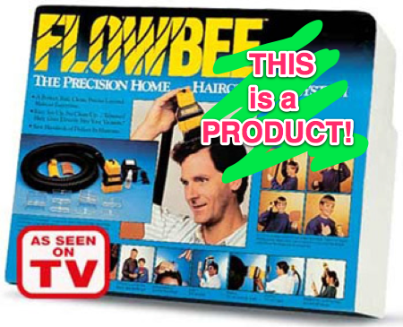 THIS is a product: the flowbee.